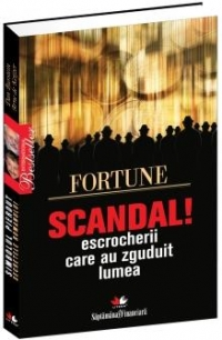 Scandal escrocherii care zguduit lumea