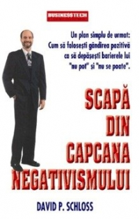Scapa din capcana negativismului