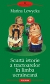 Scurta istorie tractoarelor limba ucraineana