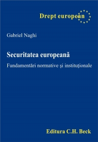Securitatea europeana Fundamentari normative institutionale