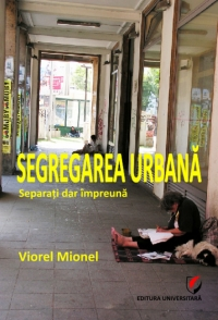 Segregarea urbana Separati dar impreuna