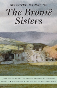 SELECTED WORKS THE BRONTE SISTERS