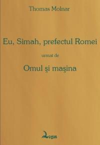 Eu, Simah, prefectul Romei, urmat de Omul si masina