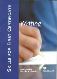 Skills for First Certificate WRITING (FCE - Student s Book) Suitable for the updated FCE exam