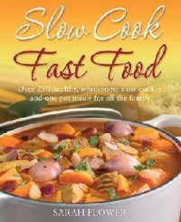 Slow Cook Fast Food