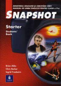 Snapshot - clasa a V-a Starter Student s Book - Manual de limba engleza pentru clasa a V-a (anul I de studiu)