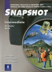 SNAPSHOT (Intermediate, Student s Book) - Manual de limba engleza pentru clasa a VIII-a