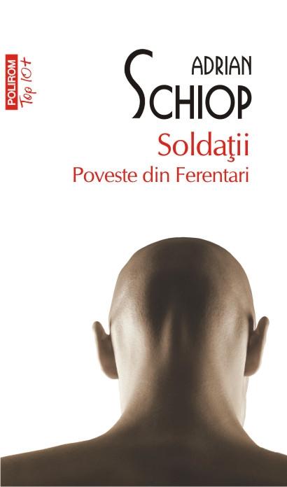 Soldatii. Poveste din Ferentari (Top 10+)
