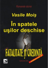 spatele usilor deschise Fatalitate credinta