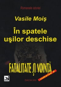 spatele usilor deschise Fatalitate vointa