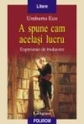 SPUNE CAM ACELASI LUCRU