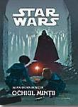 Star Wars OCHIUL MINTII