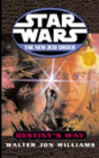 STAR WARS:THE NEW JEDI  ORDER:DESTINYS WAY