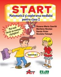 START. Matematica si explorarea mediului pentru clasa I (semestrul I)