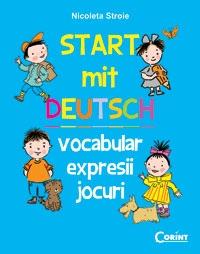 Start mit Deutsch. Vocabular, expresii, jocuri