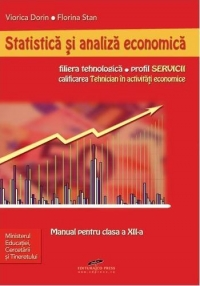 Statistica si analiza economica - manual pentru clasa a 12-a (filiera tenhnologica, profil servicii, calificarea Tehnician in activitati economice)