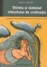 Stiinta razboiul sfarsitului sfarsitului civilizatie