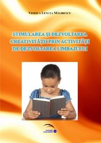 Stimularea si dezvoltarea creativitatii prin activitati de dezvoltarea limbajului