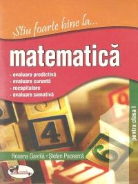 Stiu foarte bine la... matematica, clasa I