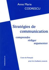 Strategies communication: comprendre rediger argumenter