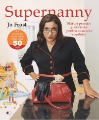 Supernanny Sfaturi practice eficiente pentru