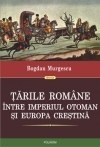 Tarile Romane intre Imperiul Otoman