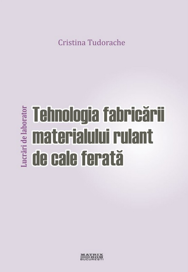 Tehnologia fabricarii materialului rulant cale