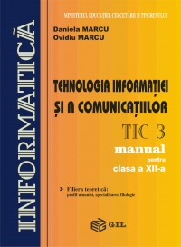 Tehnologia informatiei si a comunicarii (TIC3) - manual pentru clasa a XII-a (fliera teoretica: profil umanist, specializarea filologie)