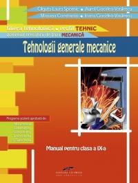 Tehnologii generale mecanice - Clasa a IX-a (filiera tehnologica, profil tehnic)