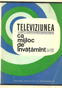Televiziunea ca mijloc de invatamant
