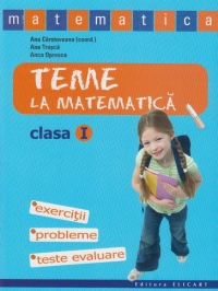 Teme la matematica. Clasa I (exercitii, probleme, teste evaluare)