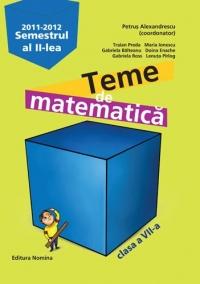 Teme de matematica. Clasa a VII-a, semestrul al II-lea, anul scolar 2011-2012