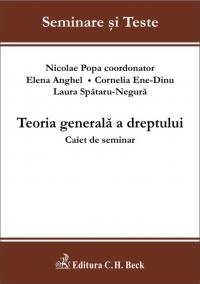 Teoria generala a dreptului. Caiet de seminar, Editia 2