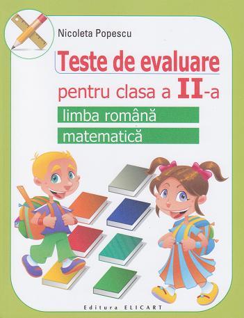 Fise de evaluare pentru clasa a II-a. Limba romana, Matematica