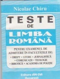 TESTE LIMBA ROMANA PENTRU EXAMENUL