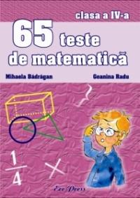 65 teste de matematica - clasa a IV-a