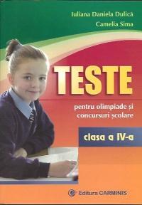 Teste pentru olimpiade si concursuri scolare. Clasa a IV-a - Limba romana si matematica