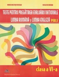 Teste pentru pregatirea Evaluarii Nationale - Limba romana si limba engleza PIRLS - Clasa a VI-a