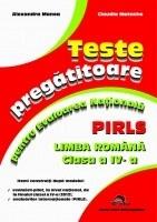 Teste pregatitoare pentru Evaluarea Nationala PIRLS - Limba romana clasa a IV-a
