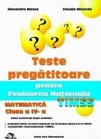 Teste Pregatitoare pentru Evaluarea Nationala TIMSS - Matematica clasa a IV-a