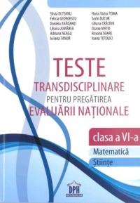 Teste transdisciplinare pentru pregatirea Evaluarii Nationale - Clasa a VI-a - Matematica, Stiinte