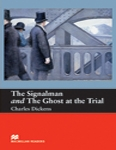 The Signalman and The Ghost