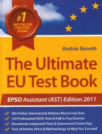 The Ultimate EU Test Book - EPSO Assistant (AST) Edition 2011