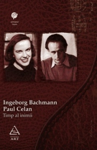 Timp inimii Ingeborg Bachmann Paul