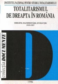 Totalitarismul dreapta Romania Origini manifestari