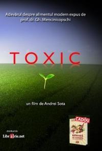 TOXIC. Adevarul despre alimentul modern expus de prof. dr. Gheorghe Mencinicopschi (+Cadou carte Reinvata sa gatesti)