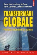 Transformari globale. Politica, economie si cultura