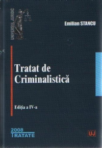 TRATAT CRIMINALISTICA Editia revazuta adaugita