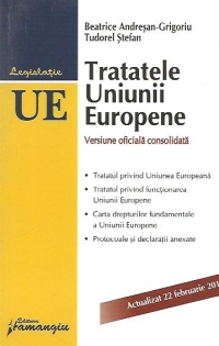Tratatele Uniunii Europene actualizat februarie