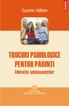 Trucuri psihologice pentru parinti Educatia